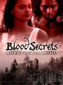 Blood Secrets (Necuratul, #3)  by  Sheri Lewis Wohl