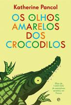 Os Olhos Amarelos dos Crocodilos  by  Katherine Pancol