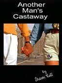 Another Mans Castaway  by  Sharon Kull