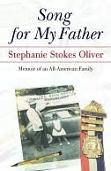 Song for My Father: Memoir of an All-American Family  by  Stephanie Oliver