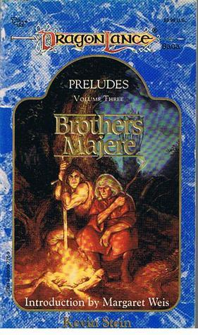Brothers Majere (Dragonlance: Preludes, #3)  by  Kevin Stein