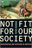 Not Fit for Our Society: Immigration and Nativism in America Peter Schrag