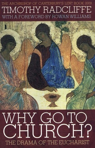 Why Go to Church?: The Archbishop of Canterburys Lent Book 2009  by  Timothy Radcliffe
