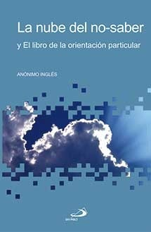 La Nube del no-saber y El libro de la orientación particular Anonymous
