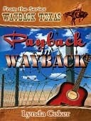 Payback In Wayback [Wayback Texas Series] Lynda Coker