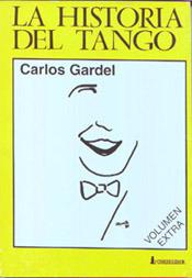 Carlos Gardel (La Historia del Tango, #9)  by  Francisco  García Jiménez