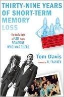 39 Years of Short-Term Memory Loss Tom Davis
