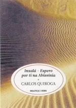 Inxalá - Espero por ti na Abissínia (Biblioteca de Verão, #7)  by  Carlos Quiroga