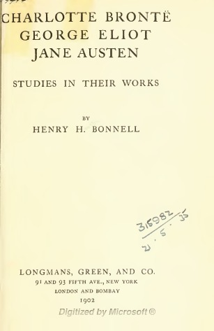 Charlotte Bronte, George Eliot And Jane Austen: Studies In Their Works Henry H. Bonnell