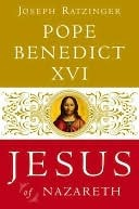Jesus of Nazareth: From the Baptism in the Jordan to the Transfiguration Pope Benedict XVI