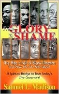 From Glory to Shame  by  Samuel L. Madison