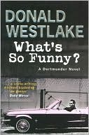 Whats So Funny? (Dortmunder, #14) Donald E. Westlake