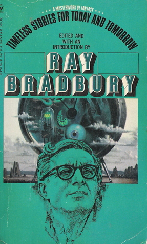 Timeless Stories for Today and Tomorrow Ray Bradbury