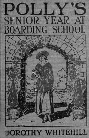 Pollys Senior Year at Boarding School (Polly Pendleton, #3)  by  Dorothy Whitehill