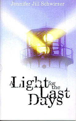 A Light for the Last Days Jennifer Jill Schwirzer