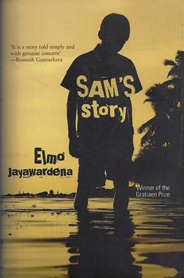 Sams Story  by  Elmo Jayawardena