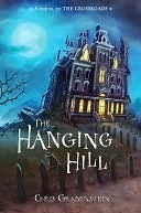 The Hanging Hill: A Haunted Mystery  by  Chris Grabenstein