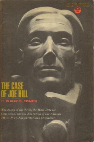 The Case of Joe Hill Philip S. Foner
