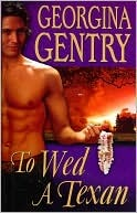 To Wed A Texan  by  Georgina Gentry