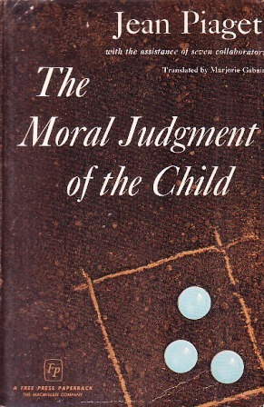 The Moral Judgement Of The Child  by  Jean Piaget