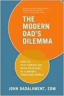 The Modern Dads Dilemma  by  John Badalament