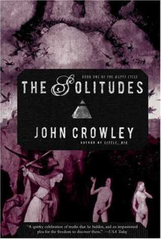 The Solitudes (The Aegypt Cycle, #1)  by  John Crowley