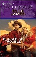 Bundle of Trouble Elle James