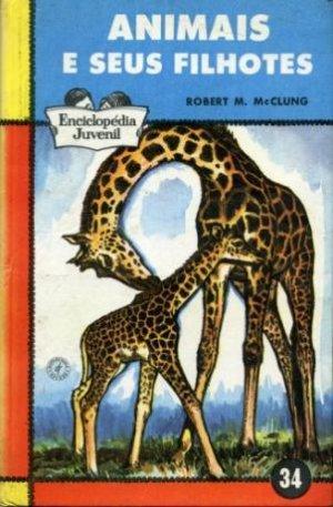 Animais e Seus Filhotes  by  Robert M. McClung