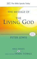The Message Of The Living God: His Glory, His People, His World Peter Lewis