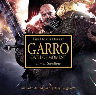 Garro: Oath of Moment James Swallow