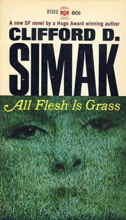 All Flesh Is Grass  by  Clifford D. Simak