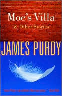 Moes Villa and Other Stories James Purdy