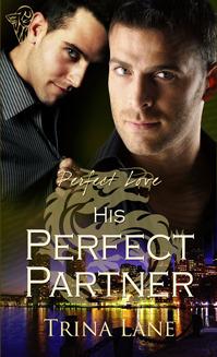 His Perfect Partner (Perfect Love Series #2) Trina Lane