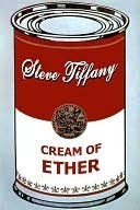Cream of Ether  by  Steve Tiffany