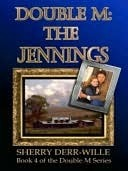 The Jennings (Double M, #4) Sherry Derr-Wille