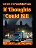 If Thoughts Could Kill [Tornado Man Series Book Four]  by  Matthew L. Schoonover