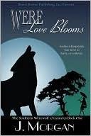Were Love Blooms J. Morgan