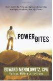 Power Bites: Short and to the Point Management, Leadership, and Lifestyle Advice I Give My Clients! Edward Mendlowitz