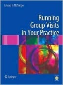 Running Group Visits in Your Practice [With DVD ROM]  by  Edward B. Noffsinger