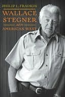 Wallace Stegner and the American West  by  Philip L. Fradkin