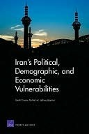 Irans Political, Demographic, and Economic Vulnerabilities  by  Keith Crane