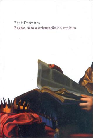 Regras Para Orientação do Espírito René Descartes