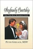 Stepfamily Courtship  by  Peter K. Gerlach