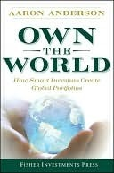 Own the World: How Smart Investors Create Global Portfolios  by  Aaron Anderson