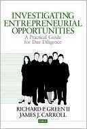 Investigating Entrepreneurial Opportunities: A Practical Guide for Due Diligence  by  Richard Green