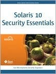 Solaris 10 Security Essentials  by  Sun Microsystems Security Engineers