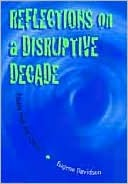 Reflections on a Disruptive Decade: Essays from the Sixties  by  Eugene Davidson