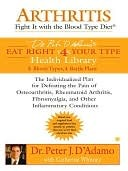 Arthritis: Fight It with the Blood Type  by  Peter J. DAdamo