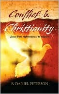 Conflict and Christianity  by  B. Daniel Peterson