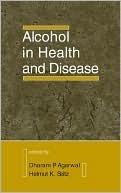 Alcohol in Health and Disease Dharam Agarwal